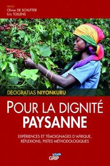 Pour la dignité paysanne. Expériences et témoignages d'Afrique, réflexions, pistes méthodologiques