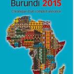 NDAYICARIYE Pierre Claver  a sorti un livre – Burundi 2015 : Chronique d'un complot annoncé –
