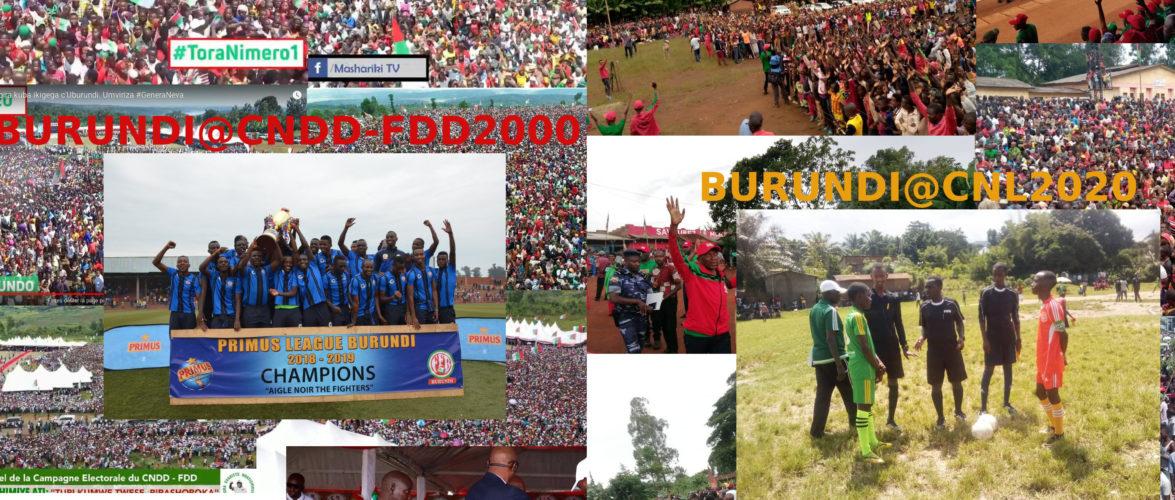 Campagne Elections2020 : Comparer le CNDD-FDD au CNL, c'est comparer une 1ère à une 3ème ou 4ème division / BURUNDI