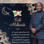 S.E. NDAYISHIMIYE Evariste, Président du Burundi, souhaite bonne fête de l'AÏD à tous les Musulmans