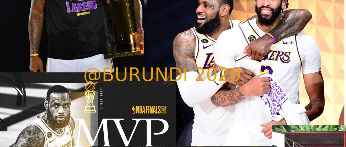 BURUNDI / USA : BASKETBALL – Victoire de LEBRON JAMES et des LAKERS, sacré CHAMPIONS NBA 2020
