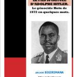 GENOCIDE CONTRE LES HUTU DU BURUNDI EN 1972 : Le livret de M.BIGIRIMANA Arcade - MICHEL MICOMBERO, LE FILS SPIRITUEL D'ADOLPHE HITLER